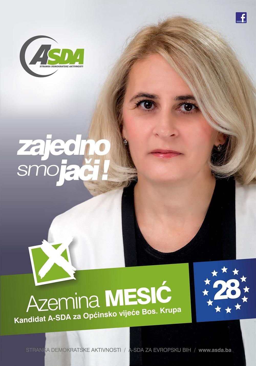 Azemina Mesić je rođena 1980. godine u Bosanskoj Krupi, gdje završava osnovnu i srednju školu te stječe zvanje konfekcionar tekstila. Udata je i majka jednog djeteta.